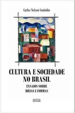 Cultura e Sociedade no Brasil Ensaios Sobre Ideias e Formas