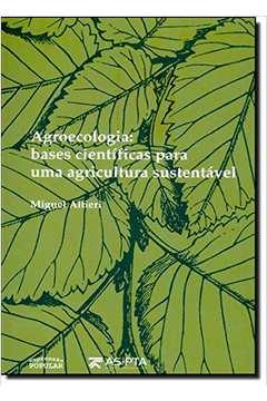 Agroecologia: Bases Cientificas para uma Agricultura Sustentavel