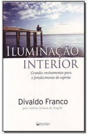 ILUMINACAO INTERIOR - GRANDES ENSINAMENTOS PARA O FORTALECIMENTO DO ESPIRIT