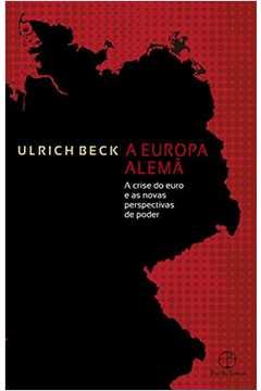 Europa Alemã A A Crise do Euro e as Novas Perspectctivas de Poder