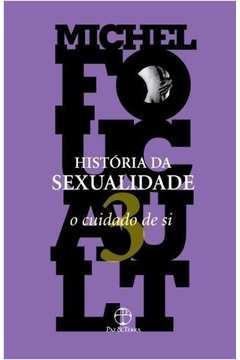 HISTORIA DA SEXUALIDADE VOL 3: O CUIDADO DE SI