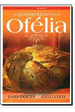 Pães Doces e Salgados - Colecão Grandes Receitas de Ofélia