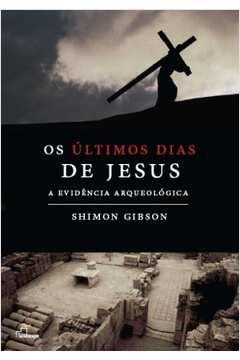ULTIMOS DIAS DE JESUS, OS
