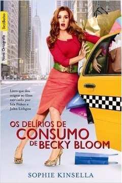 Os Delírios de Consumo de Becky Bloom - Bestbolso