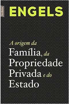 Origem Da Familia, Da Propriedade Privada E Do Estado, A