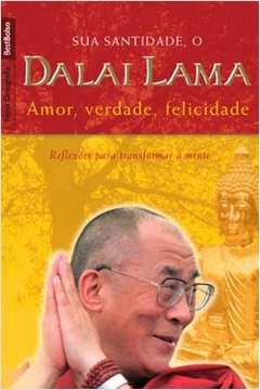 Sua Santidade, o Dalai Lama - Amor, Verdade, Felicidade - Edição de Bolso