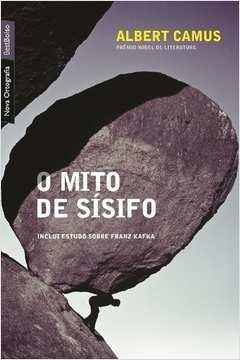 O Mito de Sísifo- Inclui Estudo Sobre Franz Kafka
