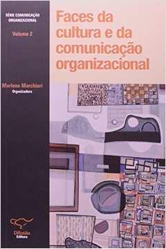Faces da Cultura e da Comunicacão Organizacional - Vol.2