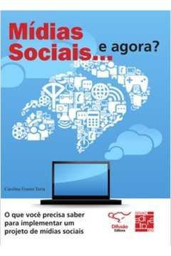 MIDIAS SOCIAIS... E AGORA?: O QUE VOCE PRECISA SAB