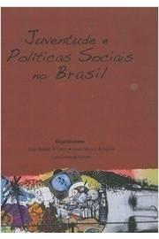 Juventude e Políticas Sociais no Brasil