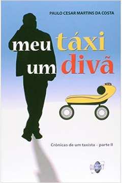 Meu Taxi um Diva Cronicas de um Taxista Parte 2