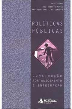 Politicas Publicas Construcao Fortalecimento e Integracao