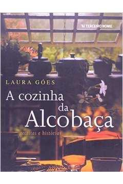 Cozinha da Alcobaça, a (receitas e Histórias)