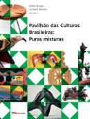 Pavilhao das Culturas Brasileiras: Puras Misturas