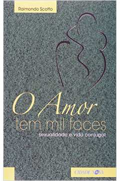 Amor Tem Mil Faces - Sexualidade e Vida Conjulgal, o