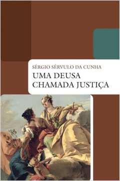 Deusa Chamada Justica, Uma