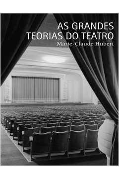 As Grandes Teorias Do Teatro