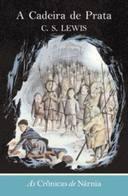 Cronicas de Narnia as a Cadeira de Prata