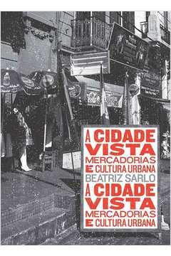 Cidade Vista, A: Mercadorias e Cultura Urbana