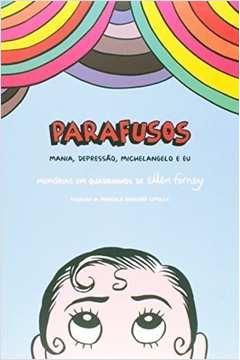 Parafusos: Mania, Depressão, Michelangelo e Eu