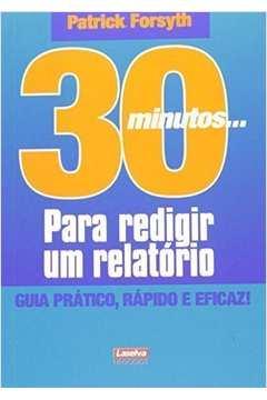 30 Minutos ...Para Redigir um Relatório