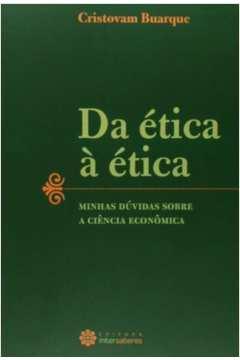 Da Ética à Ética - Minhas Dúvidas Sobre a Ciência Econômica