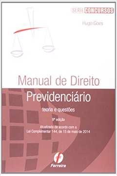 Manual de Direito Previdenciário - Teoria e Questões - Série Concursos