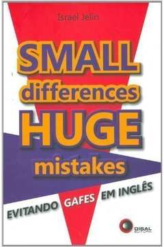 Small Differences Huge Mistakes Evitando Gafes Em Ingles