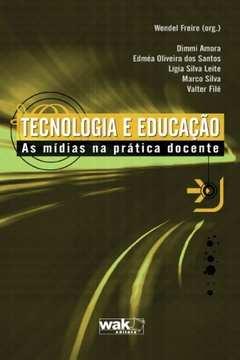 Tecnologia E Educacao - As Midias Na Pratica Docente