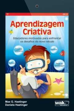 Aprendizagem Criativa Educadores Motivados para Enfrentar os Desafios do Novo Seculo