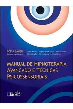Manual de Hipnoterapia Avançado e Técnicas Psicossensoriais