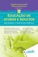 Educação de Jovens e Adultos - Reflexões a Partir da Prática