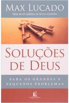 Soluçoes de Deus para os Grandes e Pequenos Problemas