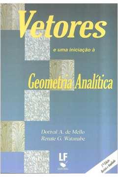 Vetores e uma Iniciação á Geometria Analítica