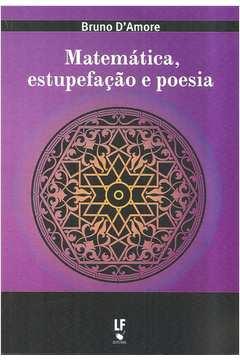 Matemática, Estupefação e Poesia