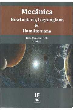Mecanica Newtoniana Lagrangiana e Hamiltoniana