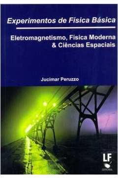 Experimentos de Física Básica: Eletromagnetismo