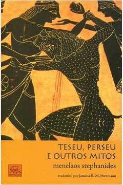 Teseu, Perseu e Outros Mitos - Colecão Mitologia Helênica