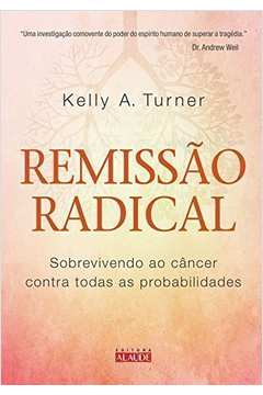 REMISSAO RADICAL - SOBREVIVENDO AO CANCER