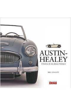 Austin - Healey: A História de Um Clássico Britânico