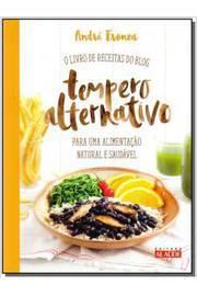 Livro de Receitas do Blog Tempero Alternativo o para uma Alimentacao Natural e Saudavel