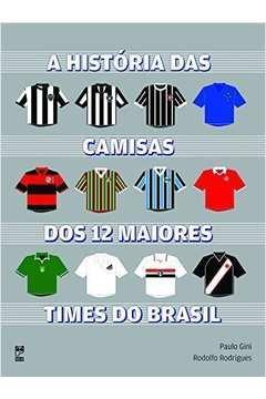 História das Camisas dos 12 Maiores Times do Brasil, a