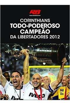 Corinthians Todo-Poderoso Campeao Da Libertadores 2012