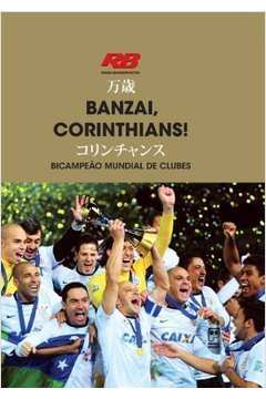 Banzai, Corinthians! Bicampeão Mundial de Clubes