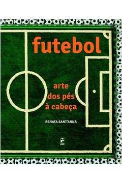 FUTEBOL: ARTE DOS PES A CABECA