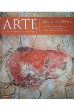 Arte Pre Historia 300 D C Pre Historica Antigo Egito Grecia Antiga