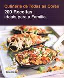 Culinaria de Todas as Cores 200 Receitas Ideais para a Familia
