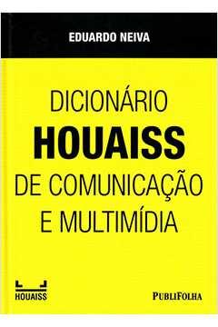 Dicionario Houaiss de Comunicacao e Multimidia