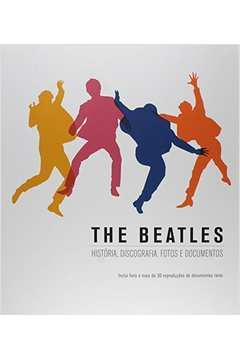 The Beatles: História Discografia Fotos e Documentos