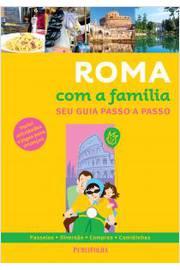 ROMA COM A FAMILIA - SEU GUIA PASSO A PASSO